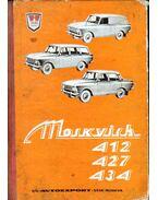 A Moszkvics 412, 427, 434 tipusváltozatú gépkocsik kezelési és karbantartási utasítása