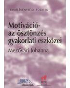 Motiváció - az ösztönzés gyakorlati eszközei