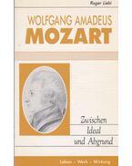 Wolfgang Amadeus Mozart - Zwischen Ideal und Abgrung