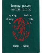 Énekem éneke 47 - My song of songs 47 - Mózsi Ferenc