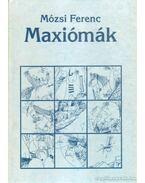 Maxiómák - Mózsi Ferenc