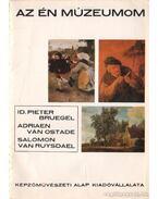 Id. Pieter Bruegel - Adrien Van Ostade - Salomon van Ruysdael - Mucsi András