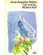 Ich und du, Müllers Kuh - Müller, Amei-Angelika