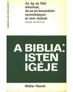 A Biblia Isten igéje - Müller Henrik