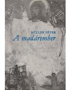 Madárember - Müller Péter