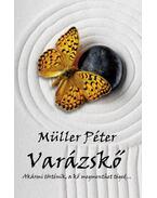 Varázskő - Akármi történik, a kő megmenthet téged... - Müller Péter