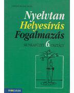 Nyelvtan Helyesírás Fogalmazás - Munkafüzet 6. osztály