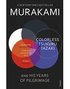 Colorless Tsukuru Tazaki and His Years of Pilgrimage - Murakami Haruki