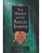 The Wisdom of the Anglo-Saxons - MURSELL, GORDON (editor)