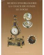 Musées d'Horologerie La Chaux-de-Fonds Le Lockle