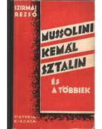 Mussolini, Kemál, Szálin és a többiek