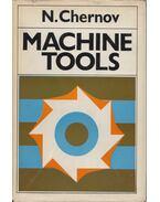 Machine tools - N. Chernov
