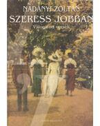 Szeress jobban - Nadányi Zoltán