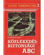 Közlekedésbiztonsági ABC - Nádasi Antal