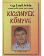 Kicsinyek könyve - Nagy Bandó András