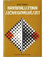 Kriminalisztikai szövegnyelvészet - Nagy Ferenc