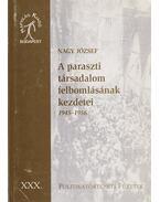 A paraszti társadalom felbomlásának kezdetei - 1945-1956 - Nagy József