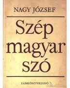 Szép magyar szó - Nagy József