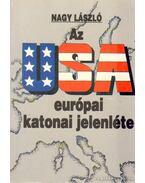 Az USA európai katonai jelenléte - Nagy László