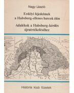 Erdélyi fejedelmek a Habsburg-ellenes harcok élén - Nagy László