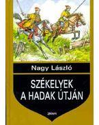 Székelyek a hadak útján - Nagy László