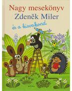 Nagy mesekönyv - Zdeněk Miler és a kisvakond