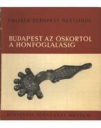 Budapest az őskortól a honfoglalásig - Nagy Tibor
