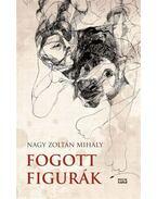 Fogott figurák - Nagy Zoltán Mihály