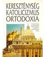 Kereszténység, katolicizmus, ortodoxia - Nanovfszky György
