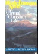 The Normal Christian Life - Nee, Watchman