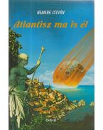 Atlantisz ma is él - Nemere István