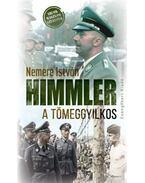 Himmler, a tömeggyilkos - Nemere István