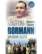 Martin Bormann második élete - Nemere István