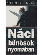 Náci bűnösök nyomában - Nemere István