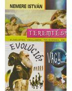 Teremtés, evolúció, vagy...? (dedikált) - Nemere István