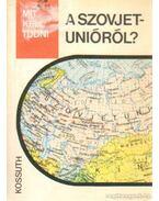 Mit kell tudni a Szovjetunióról? - Nemes János, Kis Csaba