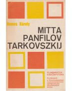 Mitta, Panfilov, Tarkovszkij - Nemes Károly