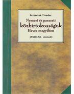 Nemesi és paraszti közbirtokosságok Heves megyében (XVIII-XX. század)