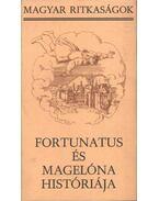 Fortunatus és Magelóna históriája - Nemeskürty István