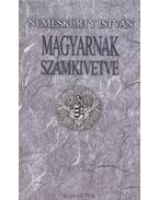 Magyarnak számkivetve - Nemeskürty István