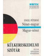 Német-magyar - magyar-német külkereskedelmi szótár - Engel Péterné