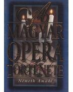A magyar opera története - Németh Amadé