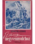 Előhang negyvennyolchoz - Németh Andor