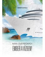 Man Overboard! - Ember a vízben! - Németh Attila