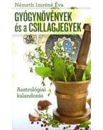 Gyógynövények és a csillagjegyek - Asztrológiai kalandozás - Németh Imréné Éva
