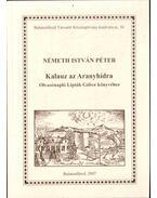 Kalauz az Aranyhídra (dedikált) - Németh István Péter