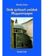 Török építészeti emlékek Magyarországon - Németh István
