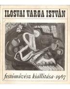 Ilosvai Varga István festőművész kiállítása - Németh Lajos