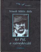 Kő Pál, a szárnykészítő - Németh Miklós Attila
