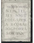 Nem teljes jogú polgárok a római jogforrásokban